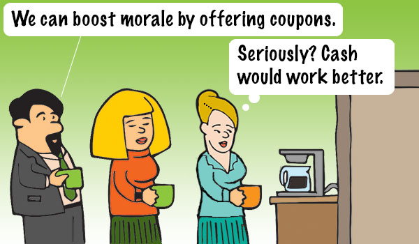 Seriously? The sandwich coupon was a nice gesture, but it won't help pay my mortgage!